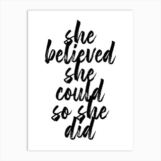 She Believed She Could So She Did Bold Script Art Print