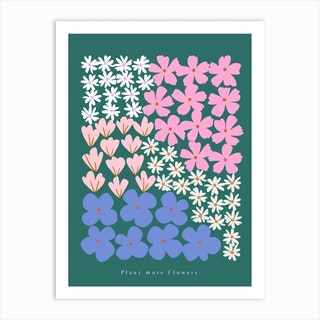 Plant More Flowers Green Art Print