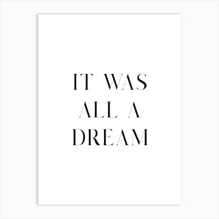 It Was All A Dream White Art Print
