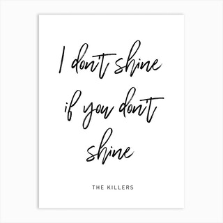 Shine Killers Art Print