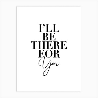 I'Ll Be There For You Friends Tv Quote 2 Art Print