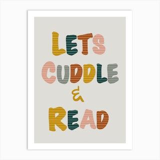 Lets Cuddle Read Art Print