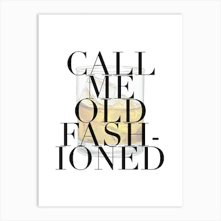 Call Me Old Fashioned Large Font 2 Art Print