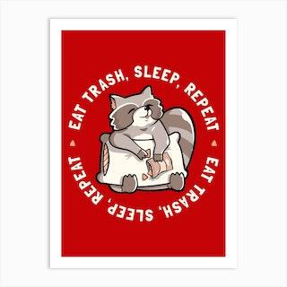 Eat Trash Sleep Repeat Art Print