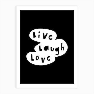Live Laugh Love Black Art Print