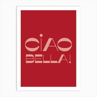 Ciao Bella Art Print