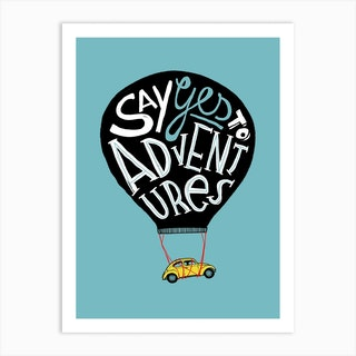 Yes To Adventures 202 Art Print