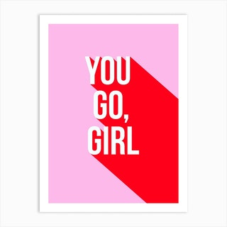 You Go Girl Power Red And Pink Art Print