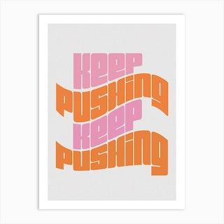 Keep Pushing Art Print
