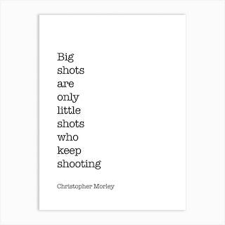 Big Shot Quote Art Print