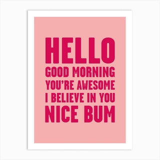 Hello Youre Awesome Nice Bum Pink Art Print