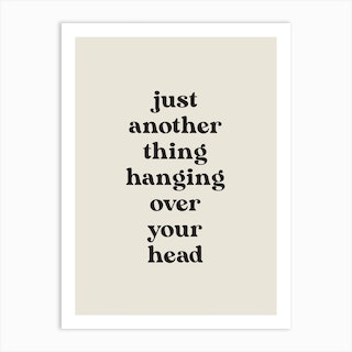 Just Another Thing Art Print
