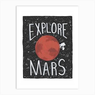 Explore Mars Art Print