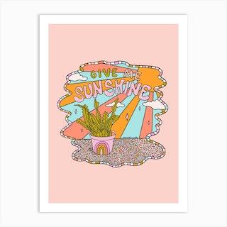 Give Me Sunshine Art Print