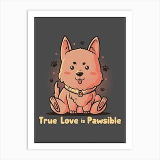 True Love Is Pawsible Art Print