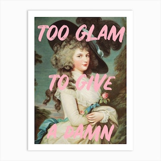 Too Glam Art Print