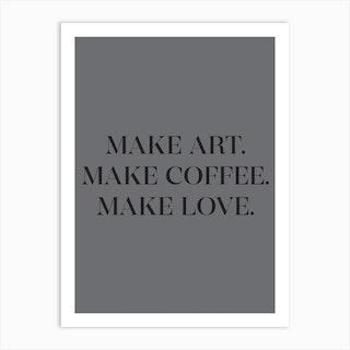 Make Art Quote Art Print
