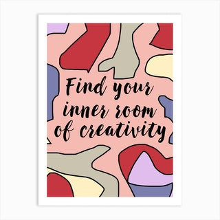 Find Your Inner Room Of Creativity Art Print