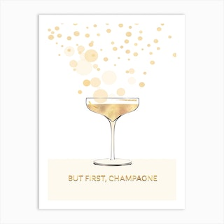 But First Champagne Art Print