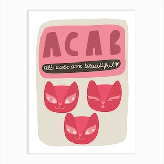 All Cats Are Beautiful Art Print