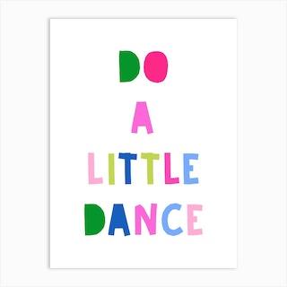 Do A Little Dance Art Print