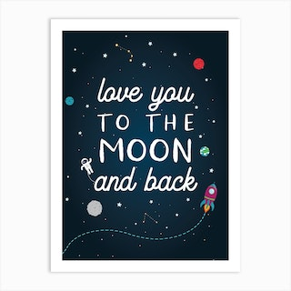 Love You To The Moon Space Quote Art Print