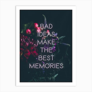 Bad Ideas Make Art Print