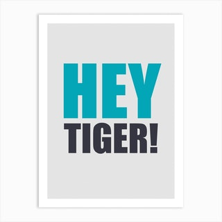 Hey Tiger All Blue Art Print