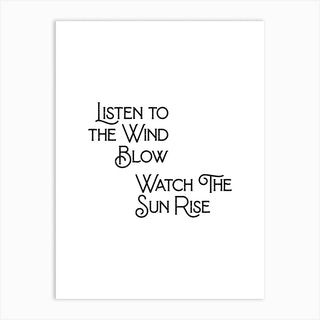 Listen To The Wind Blow Art Print