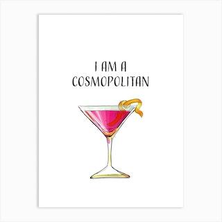 I Am A Cosmopolitan Art Print