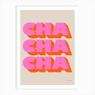 Cha Cha Cha Art Print