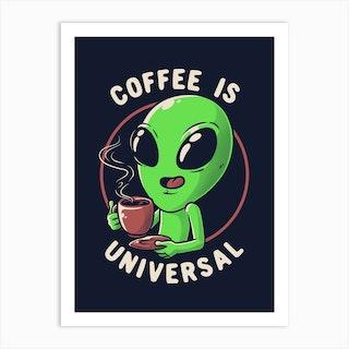 Coffee Is Universal Art Print
