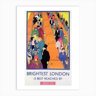 Brightest London Is Best Reached By Underground Art Print
