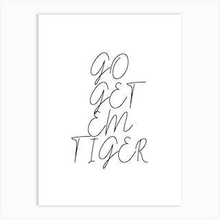Go Get Em Tiger Script 2 Art Print
