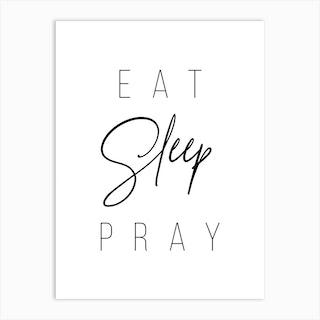Eat Sleep Pray 2 Art Print