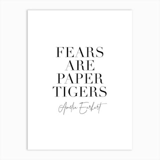 Fears Are Paper Tigers Amelia Earhart Quote Art Print
