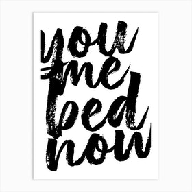 You Me Bed Now Bold Script Art Print