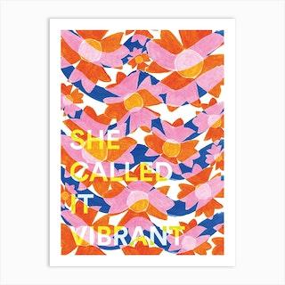 She Called It Vibrant Art Print