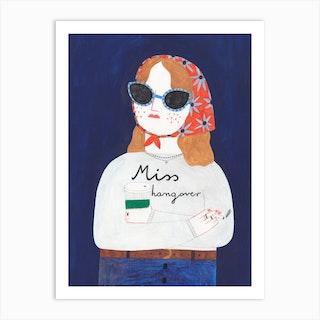 Miss Hangover Art Print