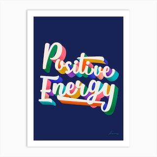 Positive Energy Art Print