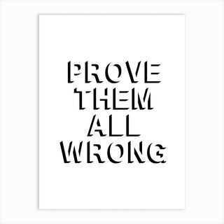 Prove Them All Wrong 2 Art Print