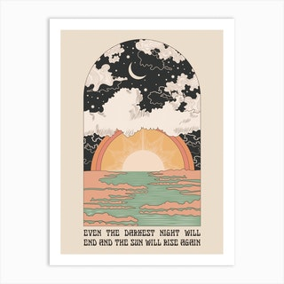 The Sun Will Rise Art Print