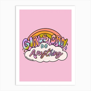 Girls Can Do Anything Art Print