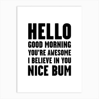 Hello Youre Awesome Nice Bum Art Print