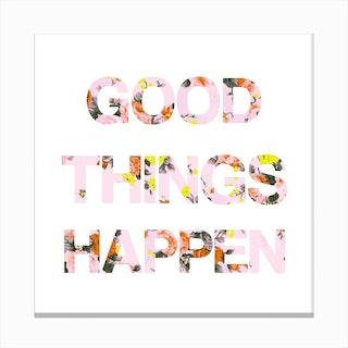 Good Things Happen Canvas Print