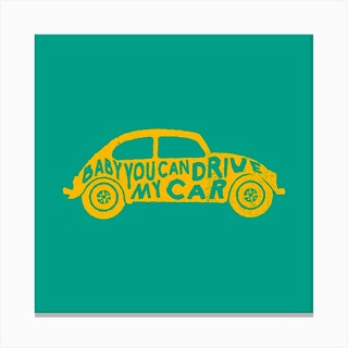 Baby You Can Drive My Car Square Canvas Print