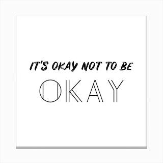 It's Ok Canvas Print
