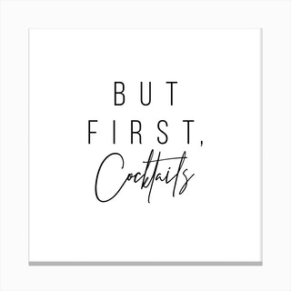 But First Cocktails Canvas Print