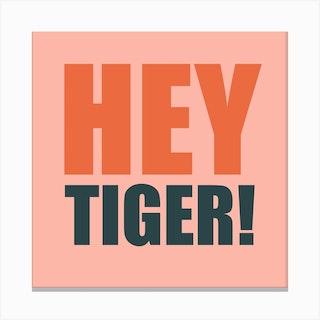 Hey Tiger Pinkie Square Canvas Print