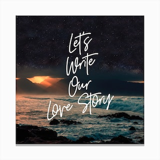 Lets Write Our Love Story Canvas Print